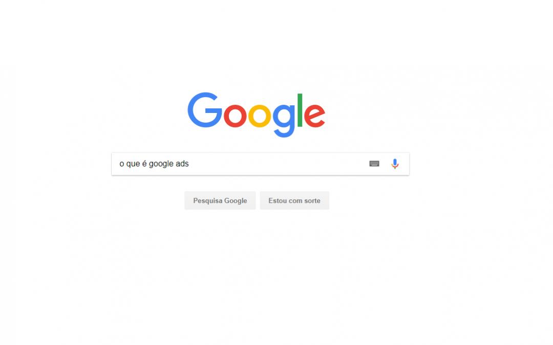 Publicidade online: Como anunciar no Google Ads